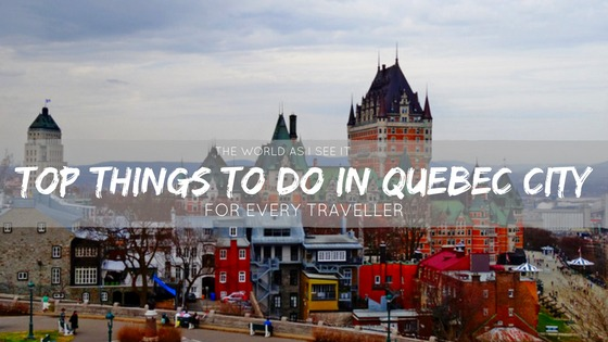 Things to do in quebec city for every traveller world as i see it solutioingenieria Gallery