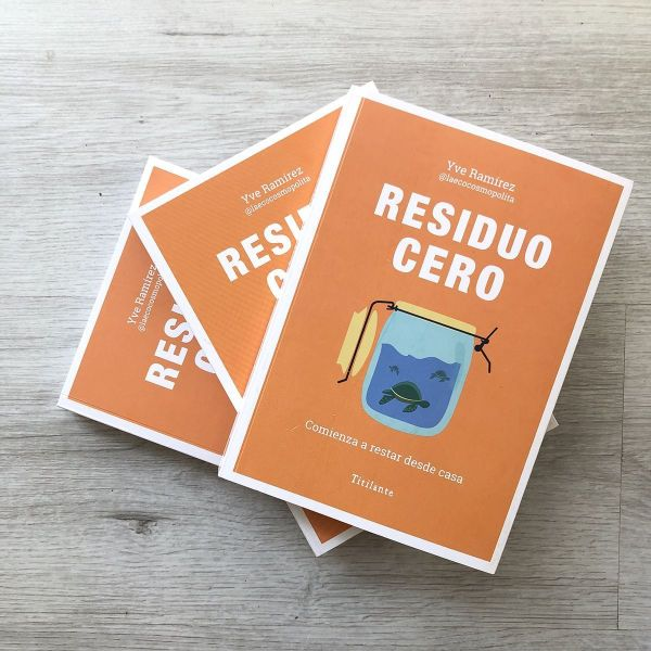 Libro Residuo cero. Comienza a restar desde casa de Yve Ramírez