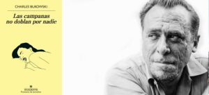 'Las campanas no doblan por nadie', los cuentos perdidos de Bukowski #PrimerosCapítulos
