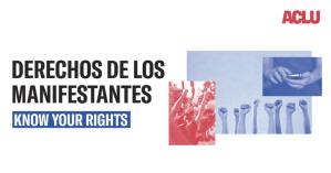 ACLU hace saber los derechos de los manifestantes por la muerte de Flyod