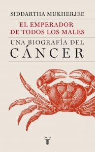 el-emperador-de-todos-los-males-una-biografia-del-cancer-9788430606450