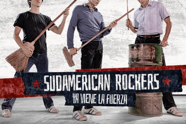 Ya viene la fuerza… Sudamerican Rockers