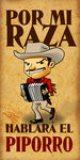 Por_mi_raza_hablara_el_piporro_by_Masklin8