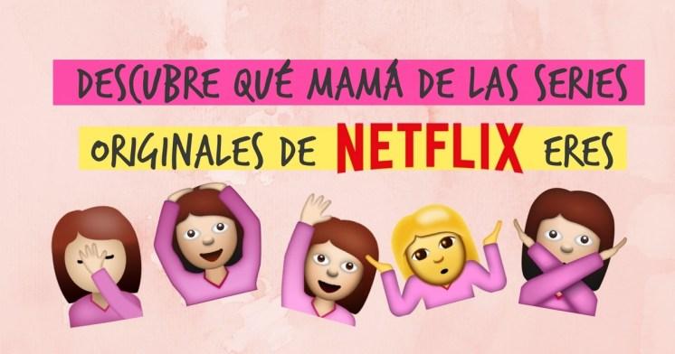 Descubre qué mamá de las series originales de Netflix eres