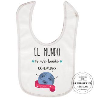 Babero bebé el mundo es más bonito conmigo personalizado