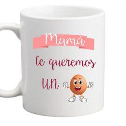 mama te queremos un huevo taza humor dia de la madre