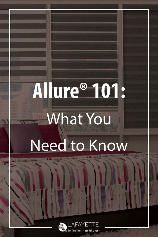 Allure 101: What You Need to Know - Lafayette and Home blog by Lafayette Interior Fashions