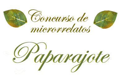 """Microrrelato ganador del Concurso de microrrelatos """"Paparajote"""""""