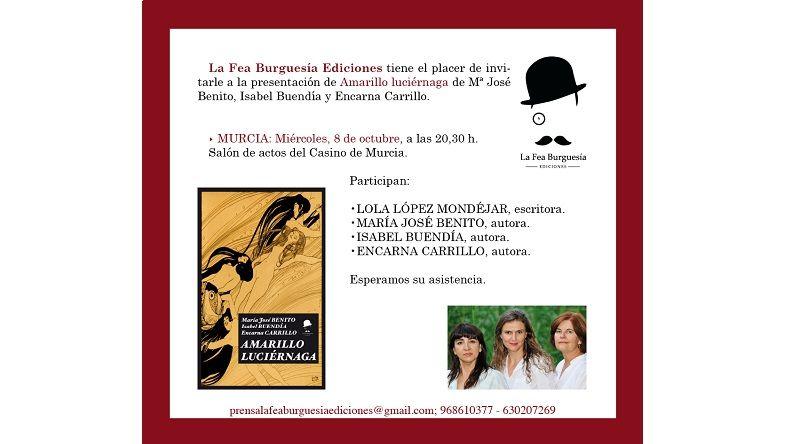 "Presentación de ""Amarillo luciérnaga"" en Murcia"