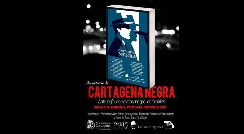 Presentación de la antología de relatos CARTAGENA NEGRA