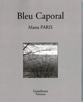 «Bleu Caporal» de Manu Paris