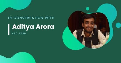 In Conversation With Aditya Arora - CEO, Faad