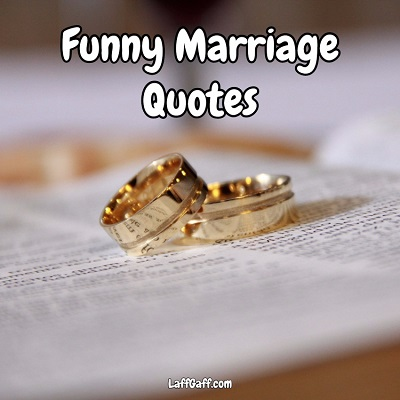 funny marriage quotes laffgaff