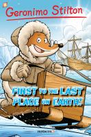 First to the Last Place on Earth (Geronimo Stilton Graphic Novel #18) – grades 2-5