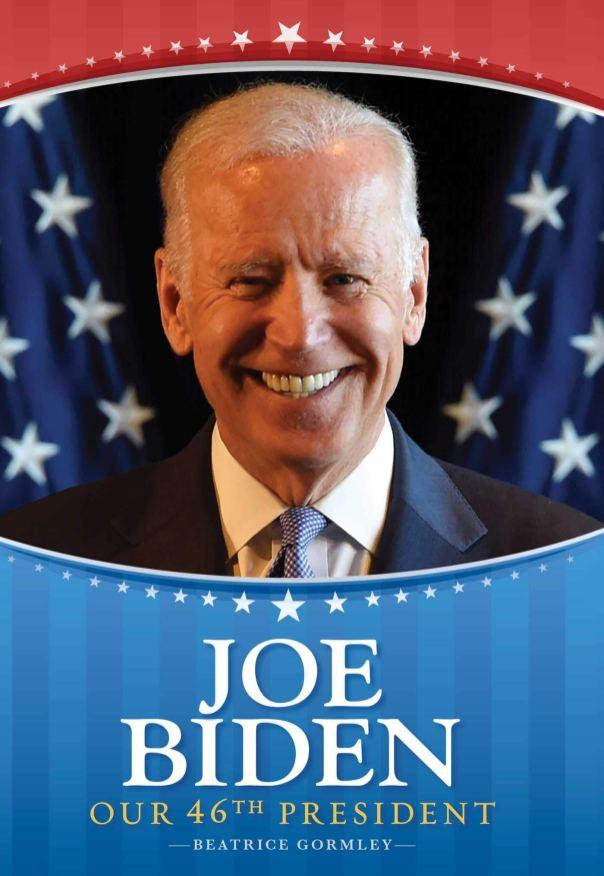 Joe Biden- our 46th president by Beatrice Gormley