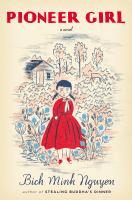 """Pioneer Girl"" by Bich Minh Nguyen"
