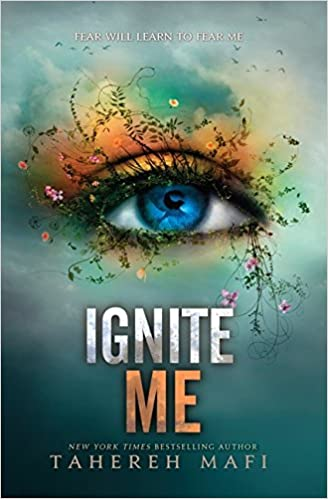 """Ignite me"" by Tahereh Mafi"