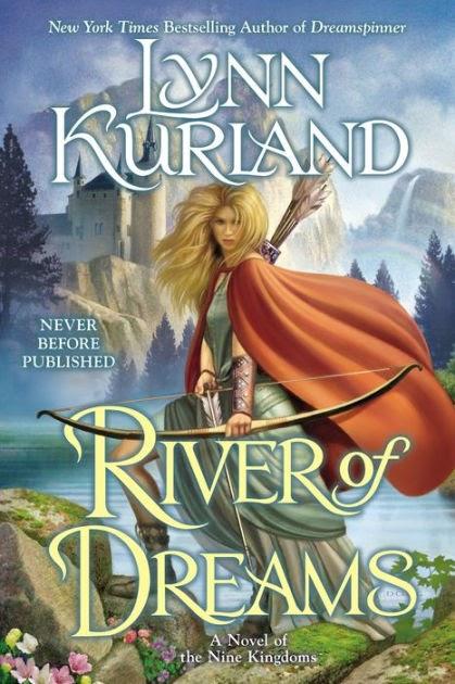 """River of Dreams"" by Lynn Kurland"