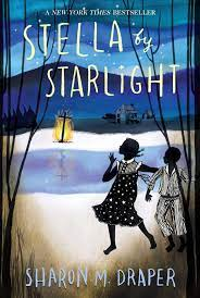 """Stella by Starlight"" by Sharon M. Draper"