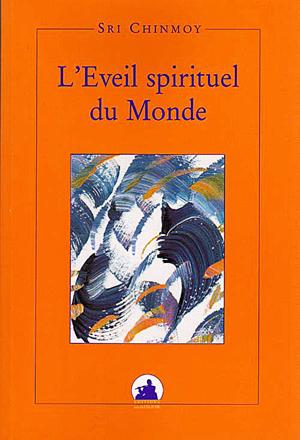 L'ÉVEIL SPIRITUEL DU MONDE