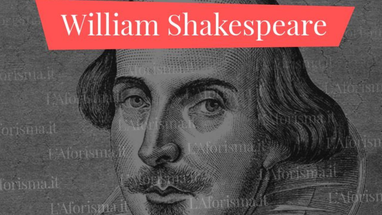 Frasi Matrimonio William Shakespeare.Le Piu Belle Frasi Di William Shakespeare Raccolta Completa L