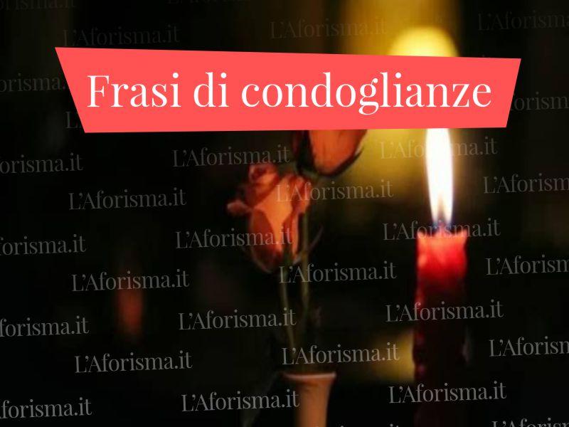 Le pi belle frasi e citazioni di condoglianze e per il for Frasi di conforto per lutto