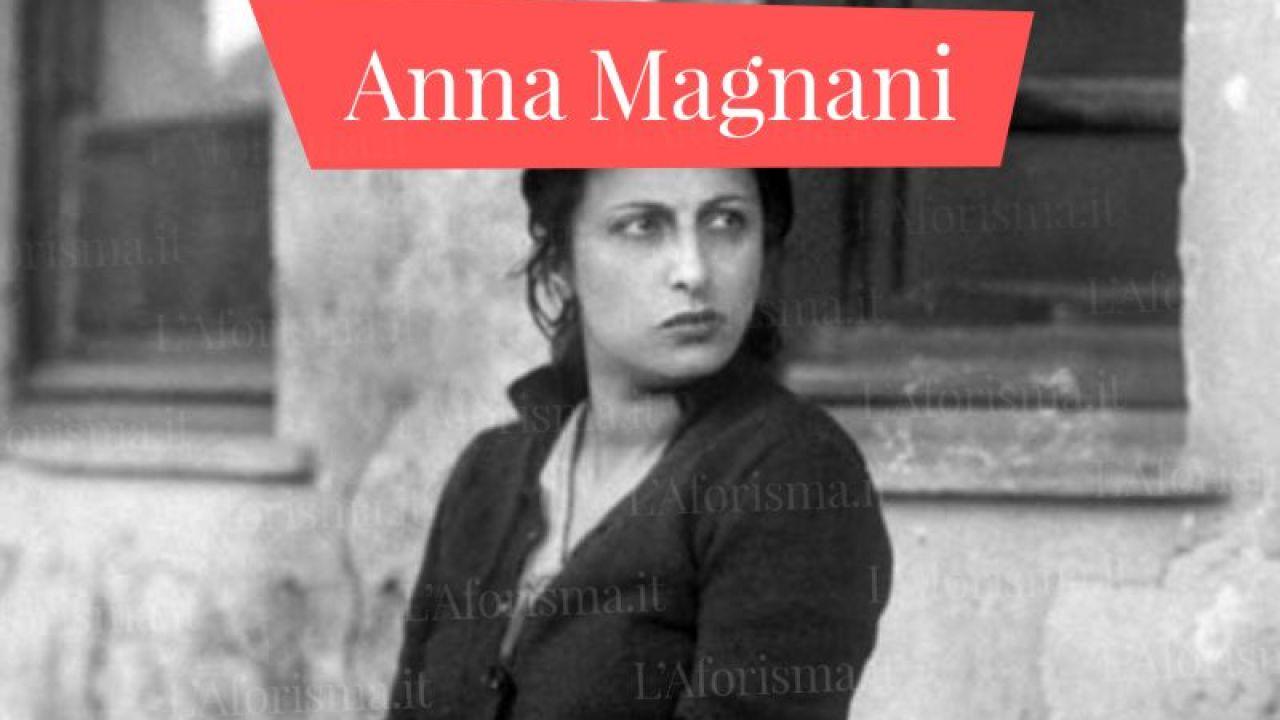 Le Piu Belle Frasi Di Anna Magnani Raccolta Completa L