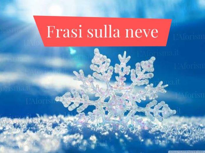 Le più belle frasi, citazioni e aforismi sulla neve