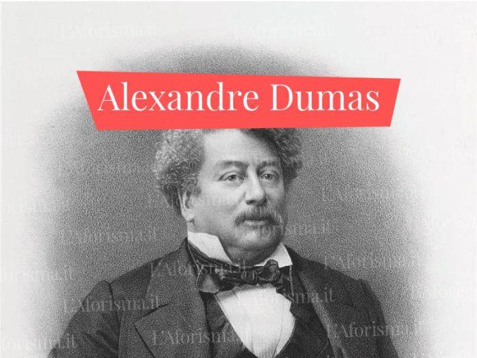 Le più belle frasi di Alexandre Dumas