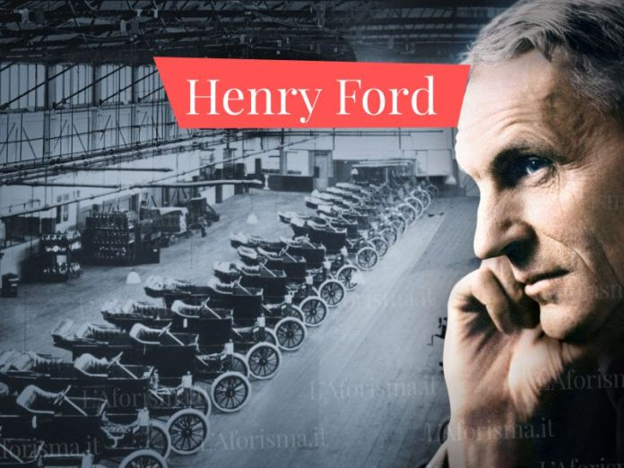 Le più belle frasi di Henry Ford