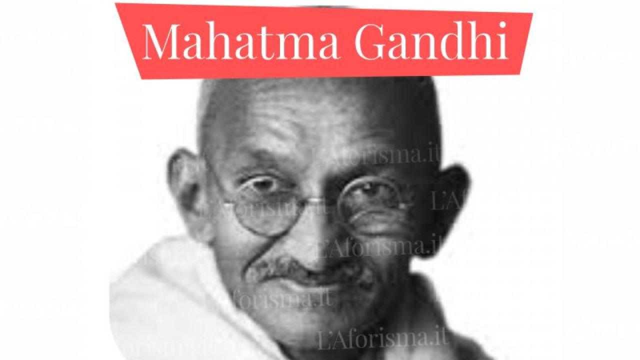 Frasi Matrimonio Gandhi.Le Piu Belle Frasi Di Mahatma Gandhi Raccolta Completa L