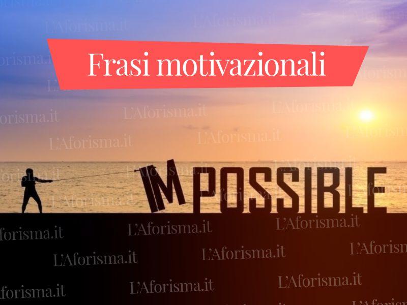 Le più belle frasi motivazionali