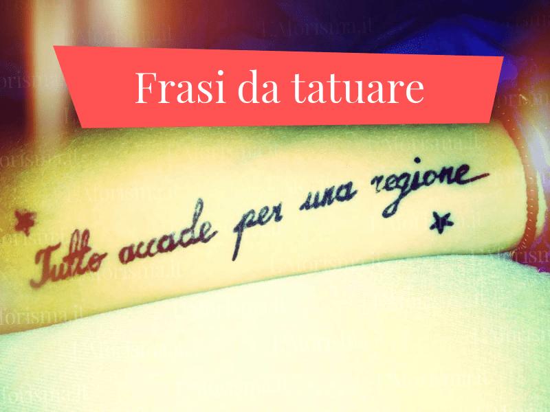 Le Più Belle Frasi E Citazioni Da Tatuare Raccolta Completa