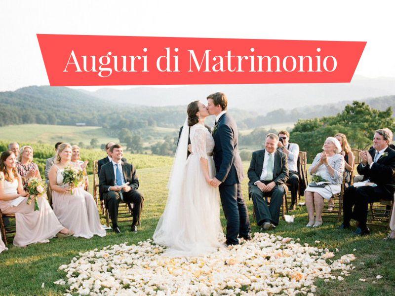 Auguri Matrimonio Per Chi Non Partecipa : Frasi di auguri raccolta per ogni