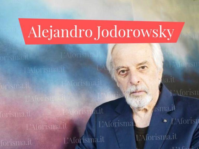 Le più belle <strong>frasi di Alejandro Jodorowsky</strong>