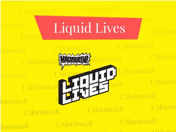 Le più belle <strong>frasi di Liquid Lives</strong>