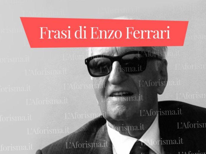 Le più belle <strong>frasi, aforismi e citazioni di  Enzo Ferrari</strong> – <em>Raccolta completa</em>