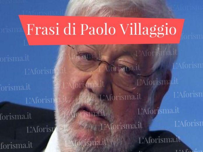 Le più belle <strong>frasi e citazioni di Paolo Villaggio</strong> – <em>raccolta completa</em>