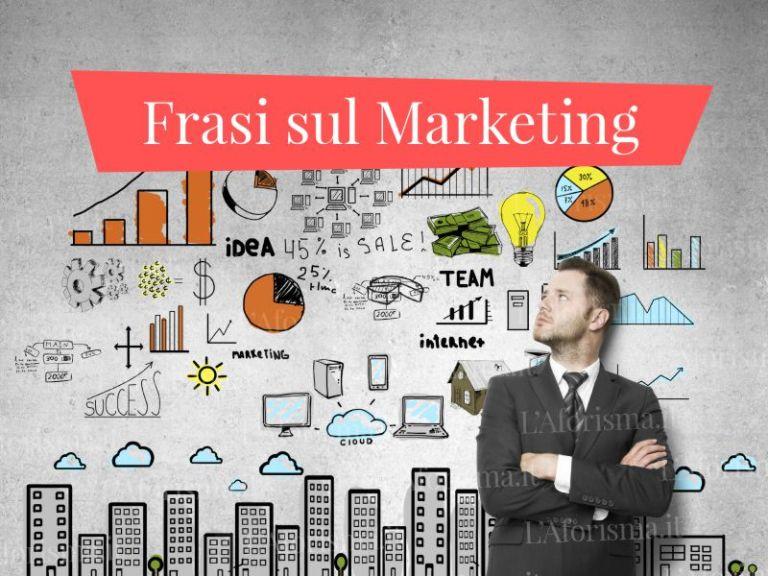Le più belle <strong>frasi, aforismi e citazioni sul marketing</strong>– <em>Raccolta completa</em>