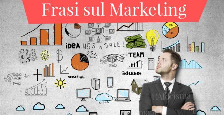 Le più belle frasi aforismi e citazioni sul marketing