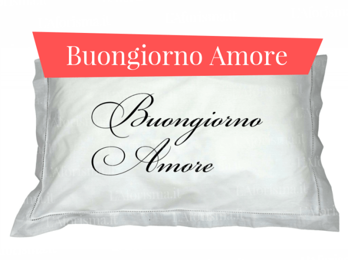 "Le più belle <strong>Frasi per dire ""Buongiorno Amore""</strong>"