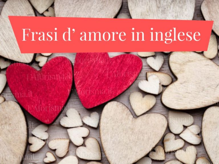 """Le più belle <strong>Frasi d' Amore in lingua inglese""""</strong> di sempre"""