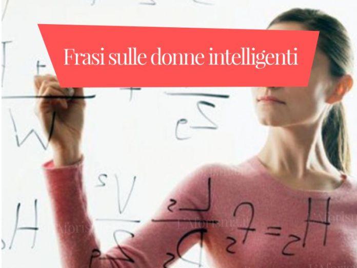 Le più belle frasi sulle donne intelligenti