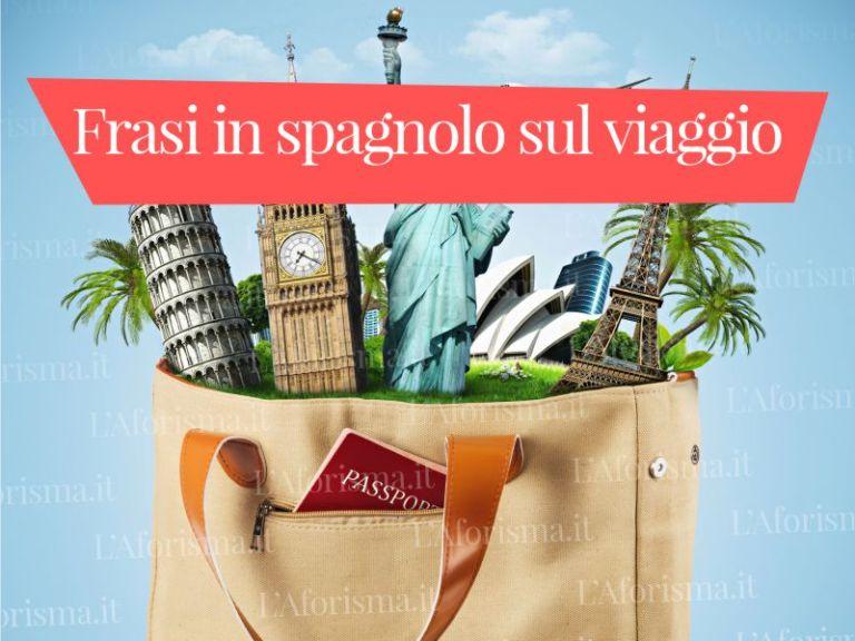 Le più belle <strong>Frasi  in Spagnolo sul Viaggio </strong> con traduzione