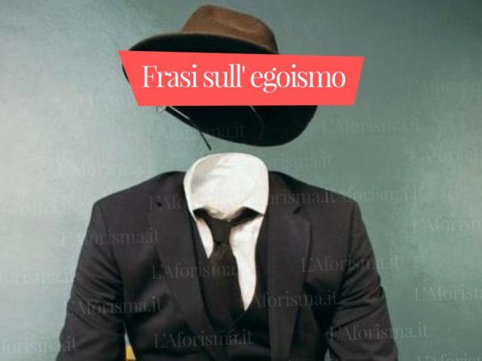 Le più belle frasi sull' egoismo e sulle persone egoiste (italiano, inglese)