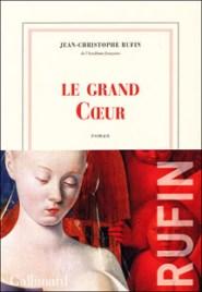 Le Grand Coeur - Jean-Christophe Rufin