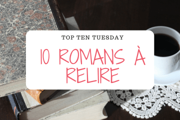 top ten tuesday romans que j'aimerais relire