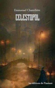Célestopol - Emmanuel Chastellière