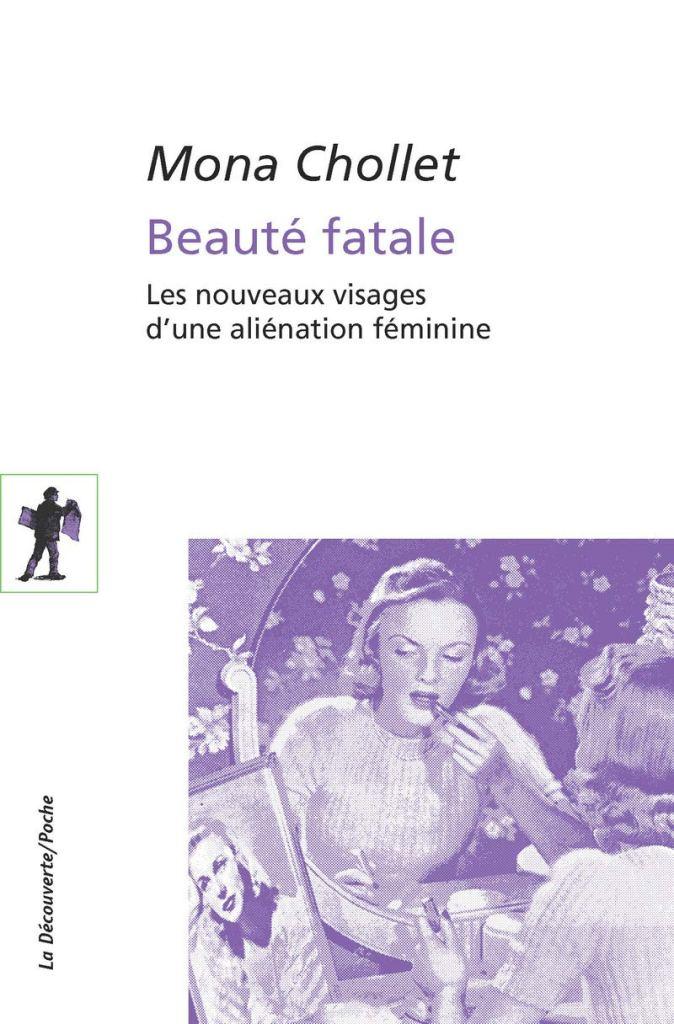 Beauté fatale de Mona Chollet - Roman Féministe