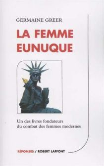 La femme Eunuque de Germaine Greer - Roman féministe